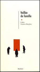 texte Veillée de Famille de Gilles Gaston-Dreyfus